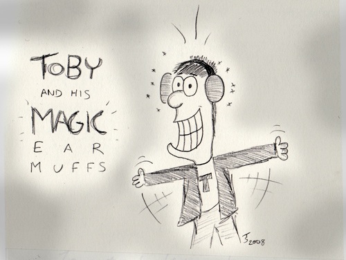 Toby and his Magic Ear Muffs - This was drawn (again in 2008) for one of my Nephews in Australia. I thought I'd end the evening on a happy note!