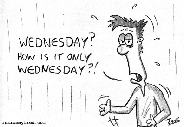Only Wednesday?!